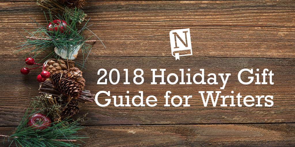2018 Holiday Gift Guide for Writers